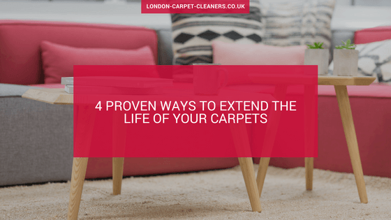 4 proven ways to extend the life of your carpets - carpet cleaning tips