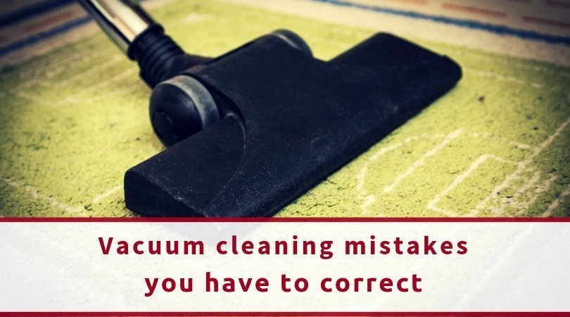 Vacuum Cleaning Mistakes You Should Correct