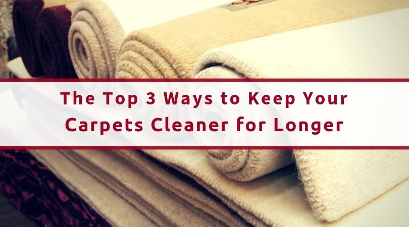 The Top 3 Ways To Keep Your Carpets Cleaner For Longer