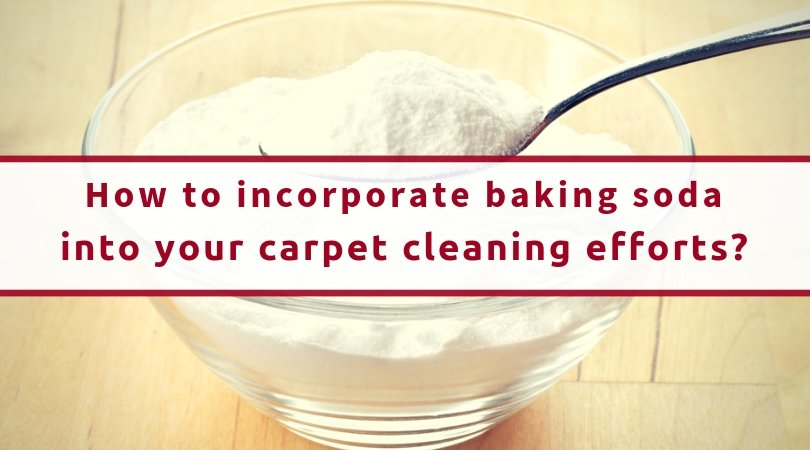 How To Incorporate Baking Soda Into Your Carpet Cleaning Efforts
