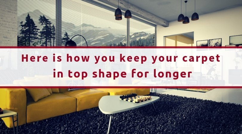Here Is How You Keep Your Carpet In Top Shape For Longer